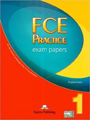 FCE Practice Exam Papers 1. Student's Book. (New). Учебник