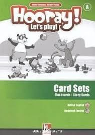 Hooray! Let's Play! - A: Flashcards & Story Cards
