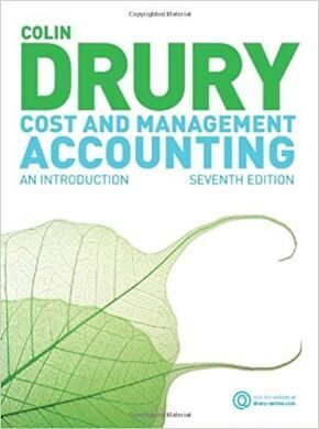 Cost and Management Accounting, 7th Edition  - Drury