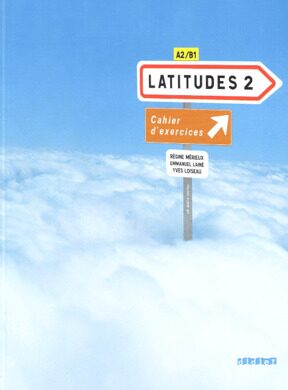 Latitudes 2 Cahier + CD Audio