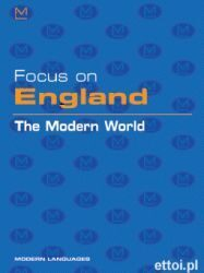 FOCUS ON ENGLAND THE MODERN WORLD