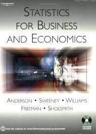 Statistics for Business & Economics [with CD-ROM(x1)], Anderson/Sweeney/Williams/Freeman/Shoesmith