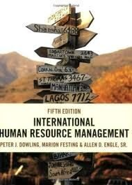 International Human Resources Management, 5E, Dowling/Festing/Engle