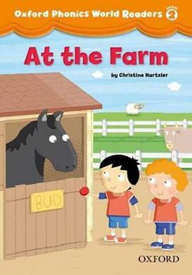 OXF PHONICS WORLD READERS 2 AT THE FARM